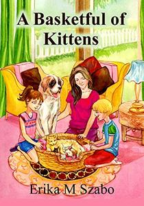 A Basketful of Kittens: The BFF gang's kitten rescue adventure