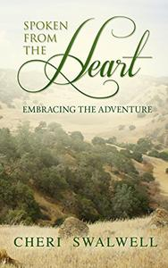Spoken from the Heart: Embracing the Adventure
