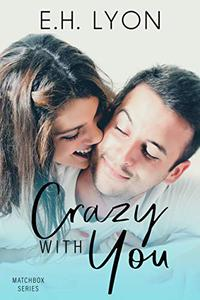 Crazy with You: A Love at First Sight Workplace Romance
