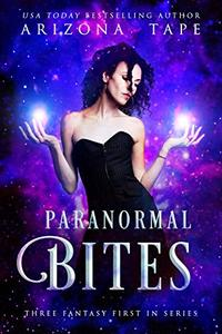 Paranormal Bites: Three Fantasy Lesfic First in Series