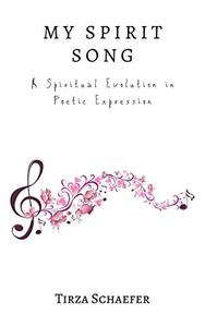 My Spirit Song: A Spiritual Evolution in Poetic Expression