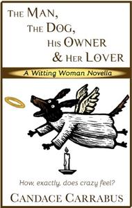 The Man, The Dog, His Owner & Her Lover: a humorous contemporary romance