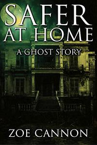 Safer at Home: A Ghost Story