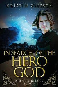 In Search of the Hero God: A Celtic Urban Fantasy