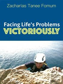 Facing Life's Problems Victoriously