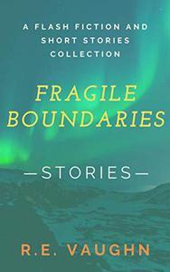 Fragile Boundaries