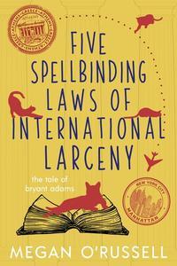 Five Spellbinding Laws of International Larceny