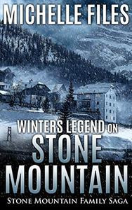 Winters Legend on Stone Mountain: A Family Saga