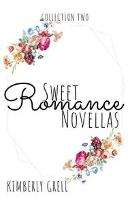 Sweet Romance Novellas Collection Two