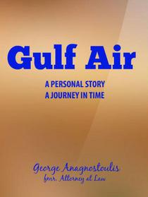 Gulf Air A Personal Story - A Journey in Time