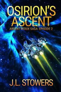 Osirion's Ascent: Ardent Redux Saga: Episode 2 (A Space Opera Adventure)