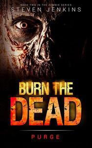 Burn The Dead: Purge