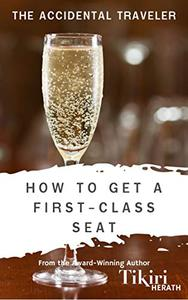 How to Get A First-Class Seat: Take a trip around the world with this feel-good short story