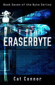 Eraserbyte: Book seven of the Byte Series