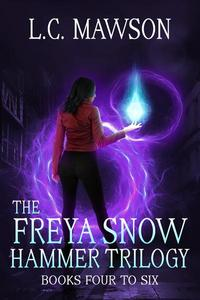 The Freya Snow Hammer Trilogy: Books 4-6