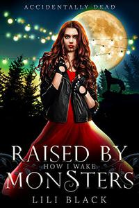 How I Wake: Raised By Monsters