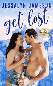 GET LOST: An Enemies-To-Lovers Romance