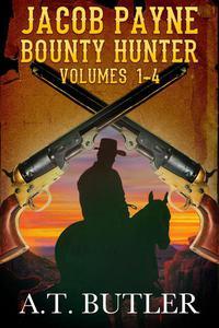 Jacob Payne, Bounty Hunter, Volumes 1 - 4