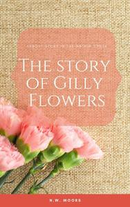 The Story of Gilly Flowers
