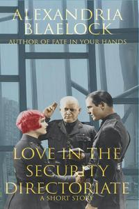 Love in the Security Directorate: A Short Story