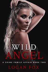 Wild Angel: A Dark Mafia Romance
