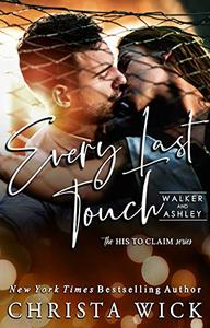 Every Last Touch: Walker & Ashley