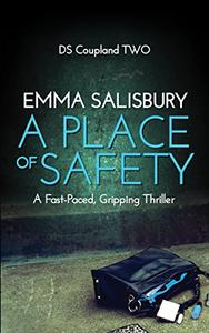 A Place of Safety: A fast paced, gripping thriller