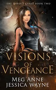 Visions of Vengeance: A Paranormal Romance