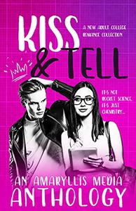 Kiss & Tell: a limited edition new adult college romance collection