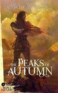 The Peaks of Autumn: (An Epic Fantasy Novel)
