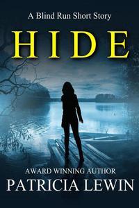Hide: A Blind Run Short Story