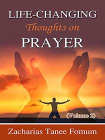 Life-Changing Thoughts on Prayer (Volume 2)