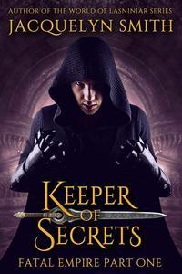 Keeper of Secrets (Fatal Empire Part One)