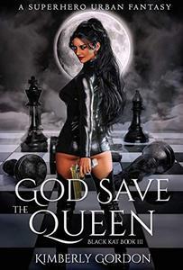 God Save The Queen: A Superhero Urban Fantasy