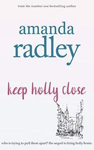 Keep Holly Close