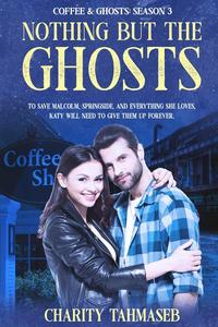 Nothing but the Ghosts: Coffee and Ghosts 3