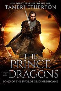The Prince of Dragons: Song of the Swords Origins: Rhoane