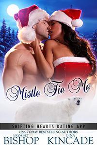 Mistle Tie Me: A Polar Bear Shifter Romance