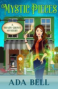 Mystic Pieces: A Shady Grove Psychic Mystery