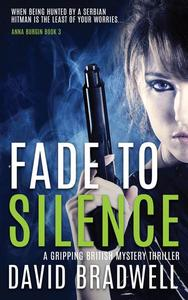 Fade To Silence - A Gripping British Mystery Thriller