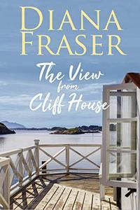 The View from Cliff House: An emotional and heartwarming romance