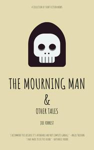Mourning Man and Other Tales