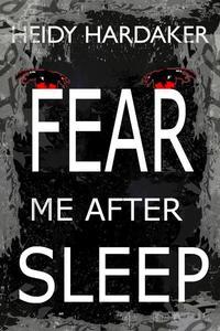 Fear Me After Sleep