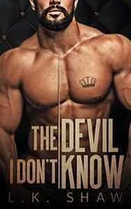 The Devil I Don't Know: An Arranged Marriage Mafia Romance