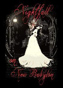 Nightfall on New Babylon: A Vampire Horror Story