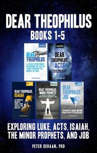 Dear Theophilus Books 1–5: Exploring Luke, Acts, Isaiah, Job, and the Minor Prophets