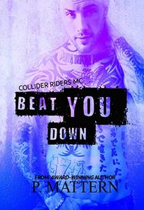Beat You Down