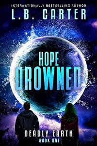 Hope Drowned: a unique and mysterious YA Disaster Dystopian