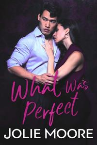 What Was Perfect