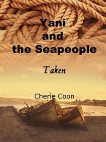 Yani and the Seapeople - Taken